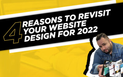 4 Reasons to Revisit  your Website  Design for 2022